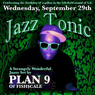 DJ Plan 9 Live At Jazz Tonic 9 29 10 Free MP3 Download - JazzTonic